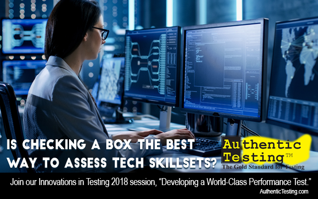 """Woman at computer console. Text: Is checking a box the best way to assess tech skillsets? Join our Innovations in Testing 2018 Session, """"Developing a World-Class Performance Test."""""""